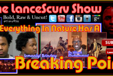 Everything In Nature Has A Breaking Point! – The LanceScurv Show