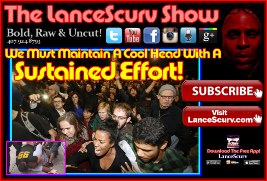 We Must Maintain A Cool Head With A Sustained Effort! - The LanceScurv Show