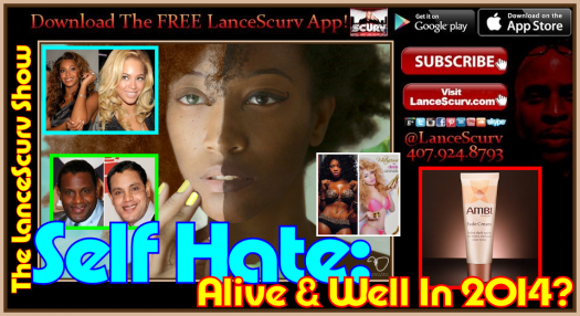 Self Hate: Alive & Well In 2014? - The LanceScurv Show