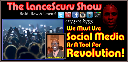 We Must Use Social Media As A Tool For Revolution! - The LanceScurv Show