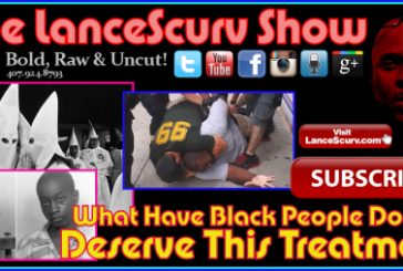 What Have Black People Done To Deserve This Treatment? – The LanceScurv Show