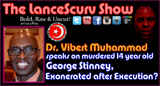 Dr. Vibert Muhammad Speaks on George Stinney: Exonerated After Execution? - The LanceScurv Show