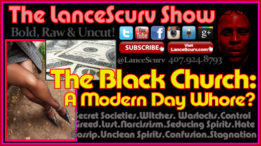 The Black Church: A Modern Day Whore? - The LanceScurv Show