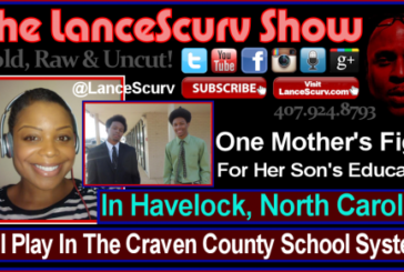 One Mother's Fight: Foul Play In The Craven County School System? – The LanceScurv Show