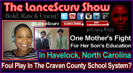 One Mother's Fight: Foul Play In The Craven County School System? - The LanceScurv Show