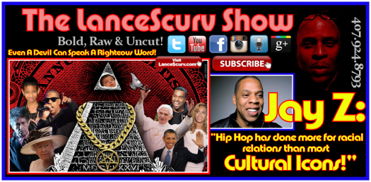 Jay-Z: Is He Correct About What Hip Hop Has Done For Race Relations? - The LanceScurv Show