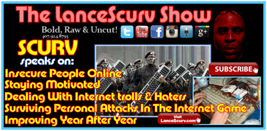 Dealing With Internet Trolls & Haters - The LanceScurv Show
