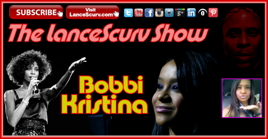 The Bobbi Kristina Tragedy: The Profit Driven Media Whores Are Salivating! - The LanceScurv Show