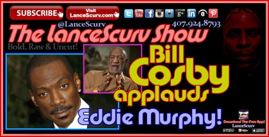 Bill Cosby Applauds Eddie Murphy For Not Doing Disgraceful SNL Skit! - The LanceScurv Show