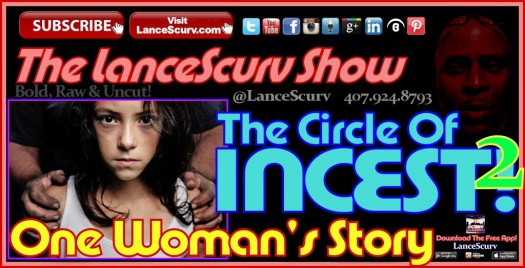 The Circle Of Incest: One Woman's Story! (Part Two) - The LanceScurv Show