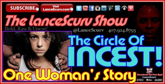 The Circle Of Incest: One Woman's Story! - The LanceScurv Show