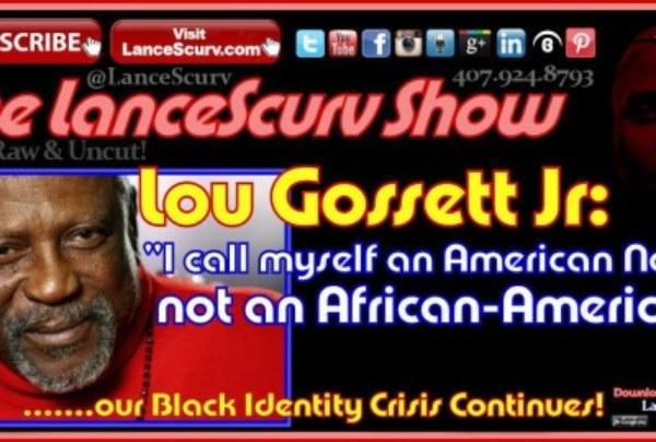 """Lou Gossett Jr: """"I Call Myself An American Negro, Not An African American!"""" – The LanceScurv Show"""