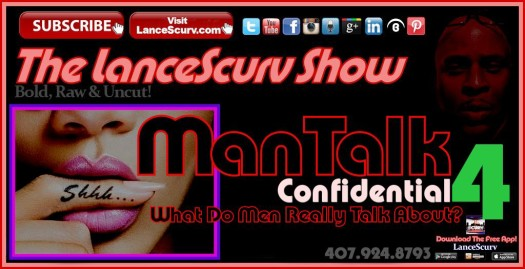 Mantalk Confidential # 4: What Do Men Really Talk About? - The LanceScurv Show
