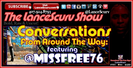 Conversations From Around The Way: - The LanceScurv Show