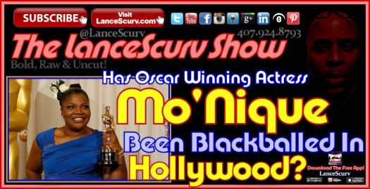 Has Mo'Nique Been Blackballed In Hollywood? - The LanceScurv Show
