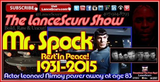 Mr. Spock R.I.P: Actor Leonard Nimoy Passes At Age 83! - The LanceScurv Show