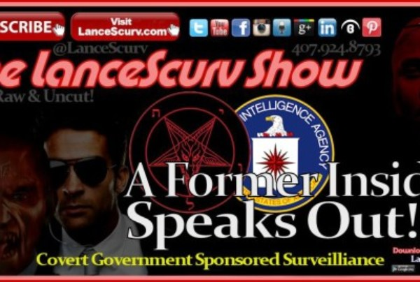 Covert Government Sponsored Surveillance: A Former Insider Speaks Out! – The LanceScurv Show