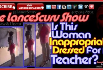 Is This Woman Inappropriately Dressed For A Teacher? – The LanceScurv Show