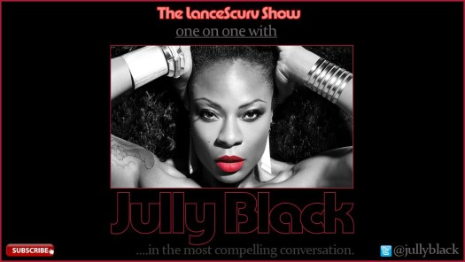 One On One With Jully Black: Canada's Queen of R&B - The LanceScurv Show