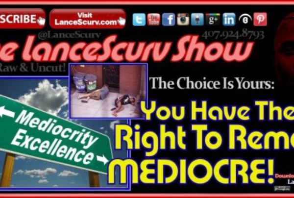 You Have The Right To Remain Mediocre!