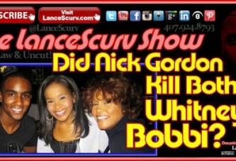 Did Nick Gordon Kill Both Whitney & Bobbi? – The LanceScurv Show