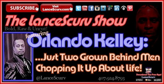 Just Two Grown Behind Men Chopping It Up About Life! - The LanceScurv Show