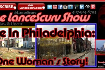 Life In Philadelphia: One Woman's Story! – The LanceScurv Show