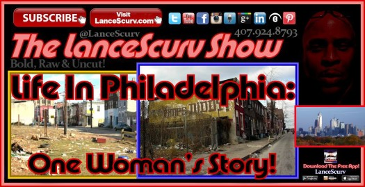 Life In Philadelphia: One Woman's Story! - The LanceScurv Show