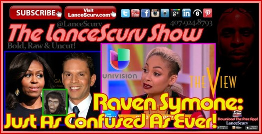 Raven Symone: Just As Confused As Ever! - The LanceScurv Show