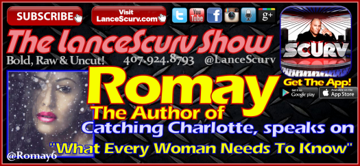 A Conversation With Romay On What Every Woman Needs To Know! - The LanceScurv Show