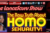 The Raw Truth About Homosexuality! – The LanceScurv Show