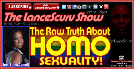 The Raw Truth About Homosexuality! - The LanceScurv Show