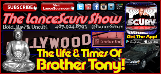 The Life & Times Of Brother Tony - The LanceScurv Show