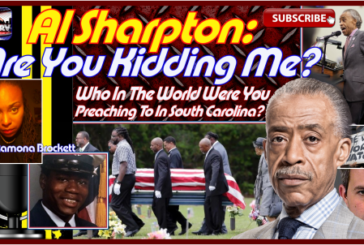 Al Sharpton: Are You Kidding Me? Who Are You Preaching To In Charleston South Carolina?