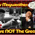 "Muhammad Ali Tells Floyd Mayweather: ""You're NOT The Greatest!"" – The LanceScurv Show"