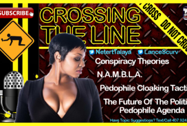 The Future Of The Political Pedophile Agenda! – Crossing The Line with Talaya & LanceScurv