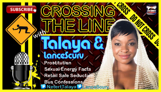 The Sheer Power Of Sexual Energy - Crossing The Line with Talaya & LanceScurv