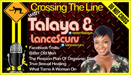 What Really Turns A Woman On? - Crossing The Line with Talaya & LanceScurv