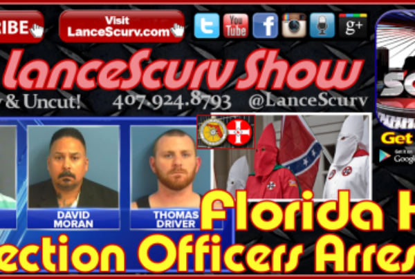 Florida KKK Corrections Officers Arrested! – The LanceScurv Show