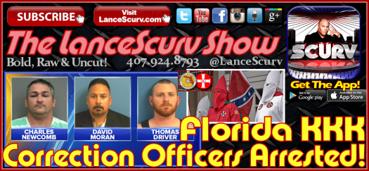 Florida KKK Corrections Officers Arrested! - The LanceScurv Show