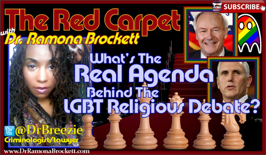 What's The Real Agenda Behind The LGBT Religious Debate? - Dr. Ramona Brockett