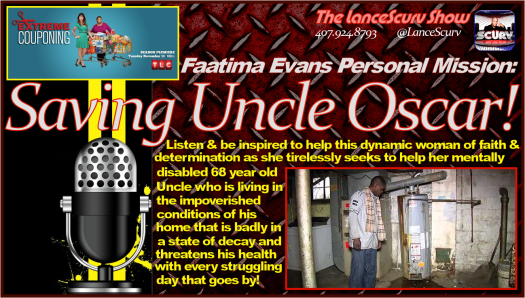 Saving Uncle Oscar: The Personal Mission Of Faatima Evans - The LanceScurv Show