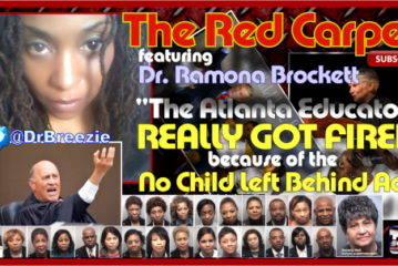The Atlanta Educators Really Got Fired Because Of The No Child Left Behind Act! – Dr. Ramona Brockett