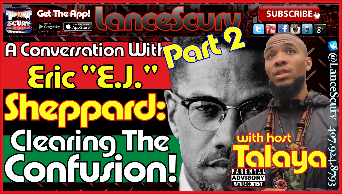 Eric EJ Sheppard: A Conversation With A Modern Day Black Revolutionary! - The LanceScurv Show