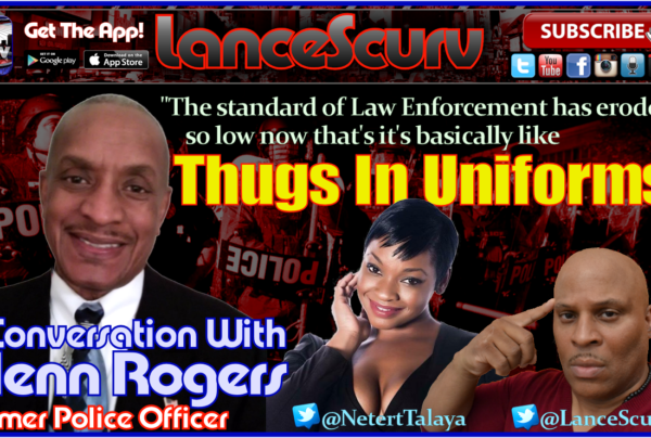 Thugs In Uniforms: A Conversation With Glenn Rogers! – The LanceScurv Show