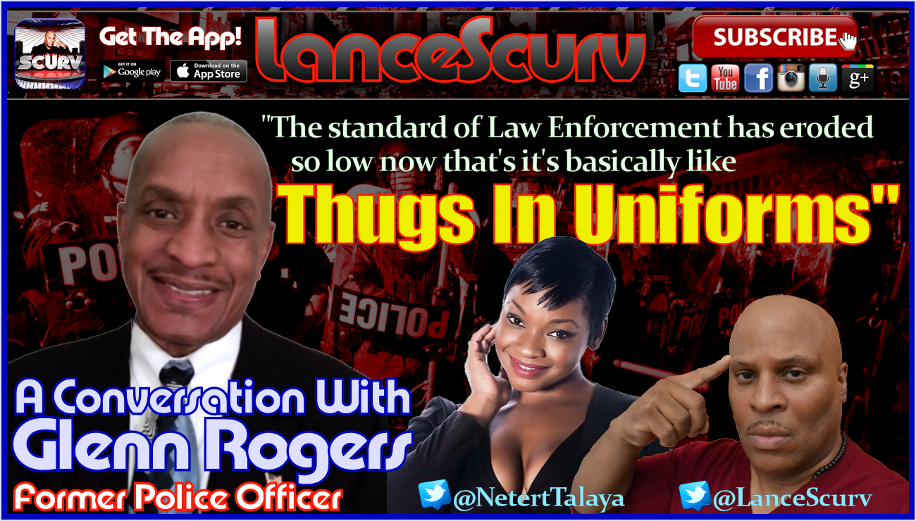 Thugs In Uniforms: A Conversation With Glenn Rogers! - The LanceScurv Show