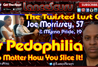 The Twisted Lust Of Joe Morrissey Is Pedophilia No Matter How You Slice it!
