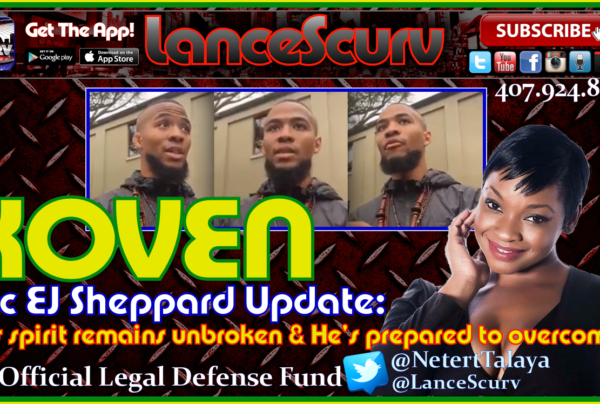 Eric EJ Sheppard: His Spirit Remains Unbroken! – The LanceScurv Show