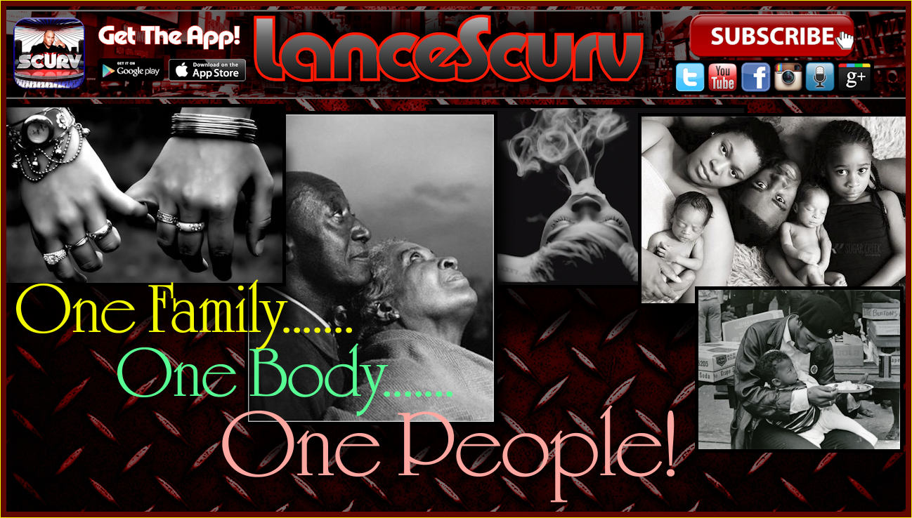 One Family, One Body, One People! - The LanceScurv Show