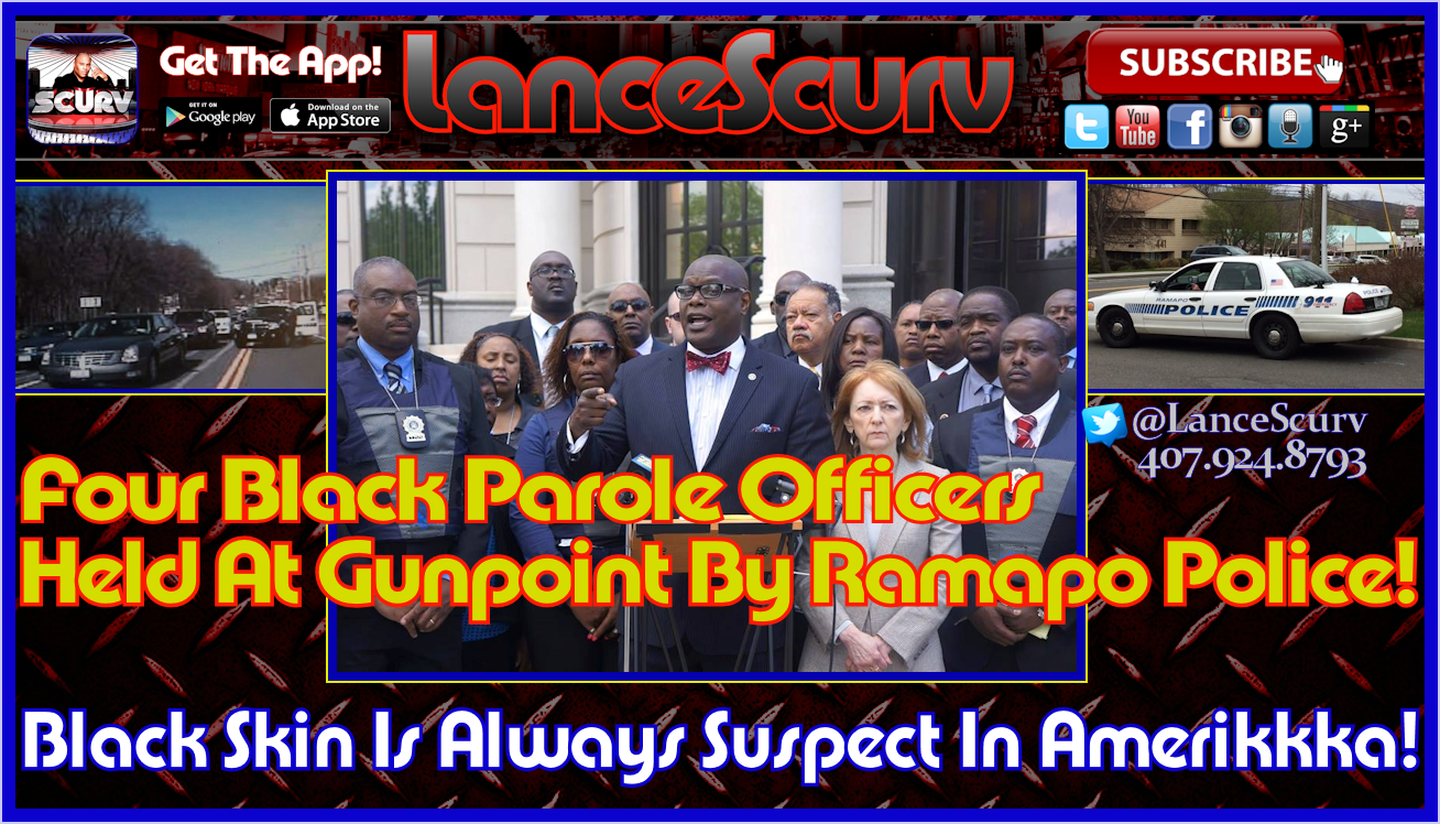 Black Skin Is Always Suspect In Amerikkka! - The LanceScurv Show